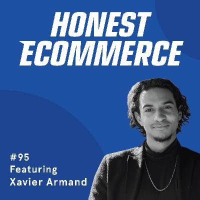 095 | How You Lose the Trust of Your Customers | with Xavier Armand