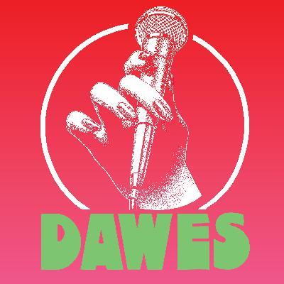 Dawes Podcast I