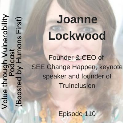 Episode 110 - Joanne Lockwood, Founder & CEO of SEE Change Happen, keynote speaker and founder of TruInclusion
