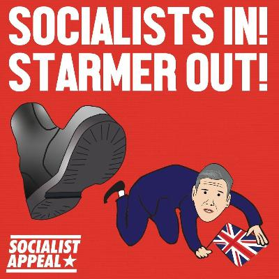 Socialists in! Starmer out! #FightThePurge