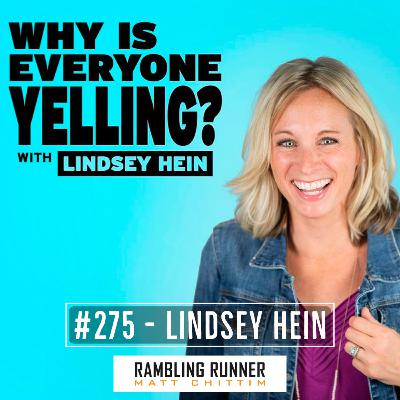 #275 - Lindsey Hein: Why is Everyone Yelling?