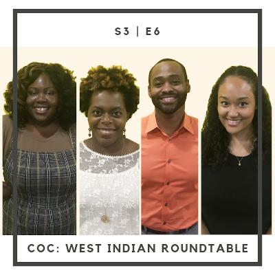 S3: E6 | West Indian Roundtable
