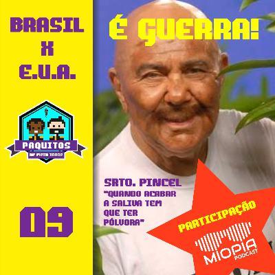 #09 Paquitos de Meia Idade - É Guerra! Brasil x E.U.A. Quem vencerá? Com Podcast Miopia