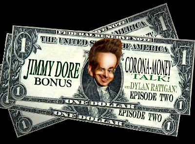 BONUS! Corona-Money Talk with Dylan Ratigan! Episode 2