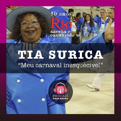 Ep. 18 - Tia Surica - Meu Carnaval Inesquecível