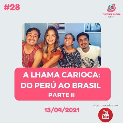 28. A Lhama Carioca: Do Perú ao Brasil - parte II
