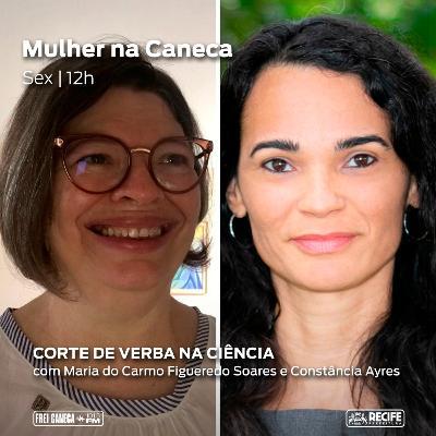 Mulher na Caneca #36 - Corte de Verba na Ciência