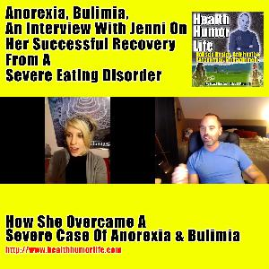 Anorexia, Bulimia, Jenni's Eating Disorder Recovery - How She Overcame A Severe Case Of Anorexia And Bulimia Part 1/2