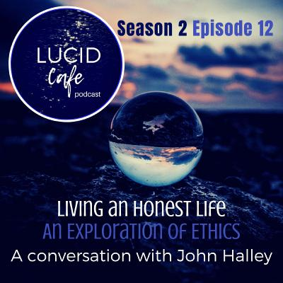 Living An Honest Life: An Exploration of Ethics