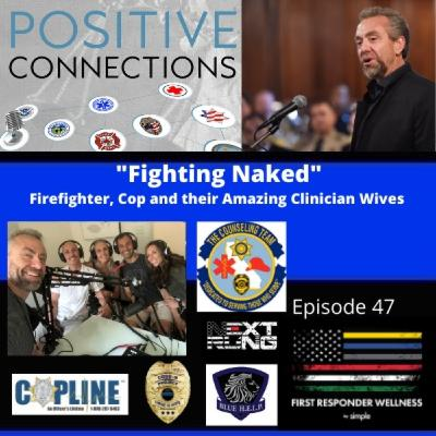 """""""Fighting Naked"""": Firefighter, Cop and their Amazing Clinician Wives"""