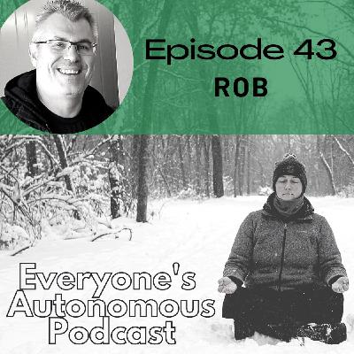 Episode 43: Rob