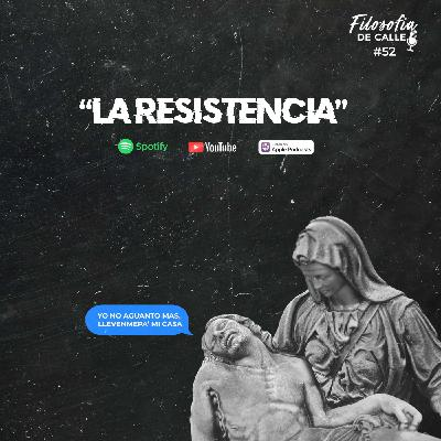 052. LA RESISTENCIA