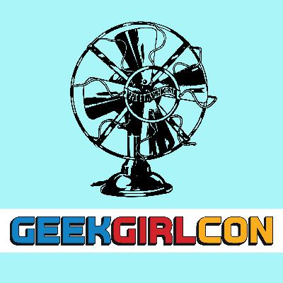 Episode 114: Live From GeekGirlCon