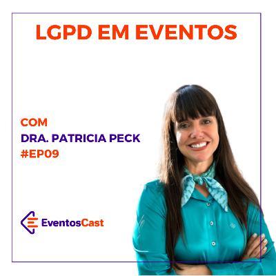 EventosCast T2E09 - LGPD em Eventos com Dra. Patricia Peck