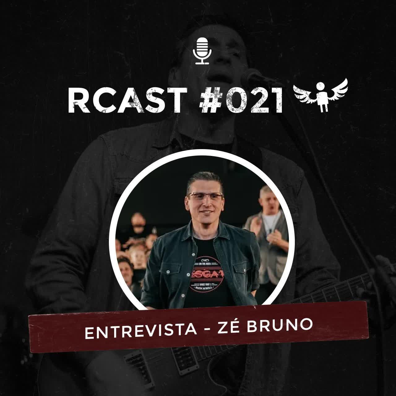 RCast #021 - ENTREVISTA COM ZÉ BRUNO