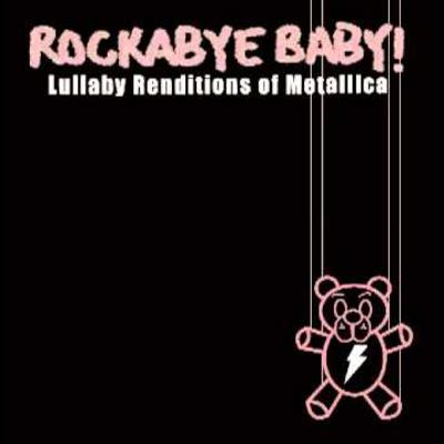 "Metallicast-Mini: ""Rockabye Baby!: Lullabye Renditions Of Metallica"""