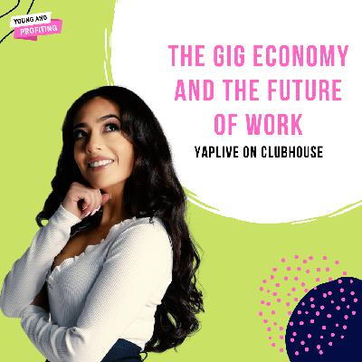 #YAPLive: The Gig Economy and The Future of Work on Clubhouse