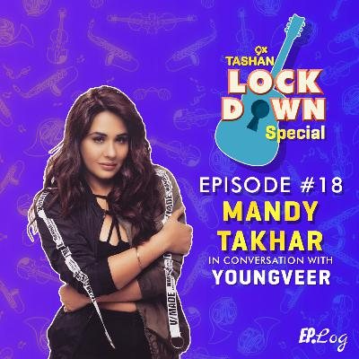 Ep 18: 9x Tashan Lockdown Special ft. Mandy Takhar