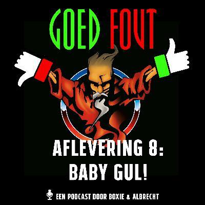 Baby Gul!