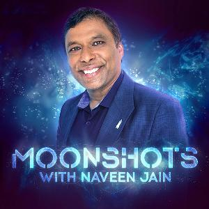 (EP43) Naveen Jain on Big Ideas | Think India Podcast