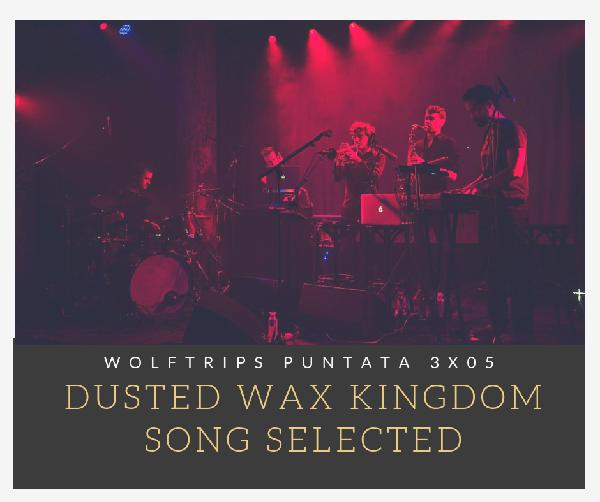Dusted Wax Kingdom song selected – Puntata 3×05