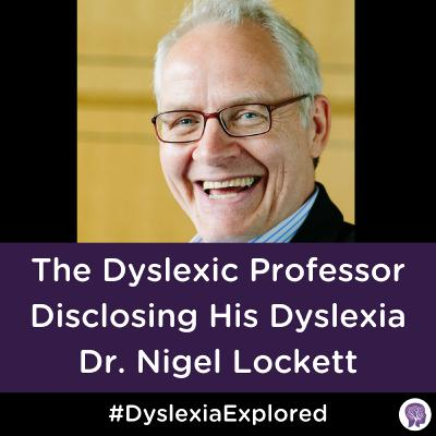 #88 The Dyslexic Professor Disclosing His Learning Advantage