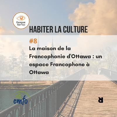 CAMPUS TER TER #8 - La maison de la francophonie d'Ottawa