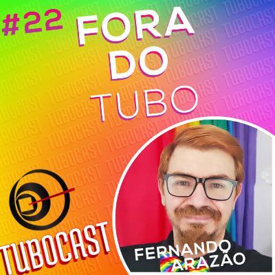 #22 - Fora do Tubo
