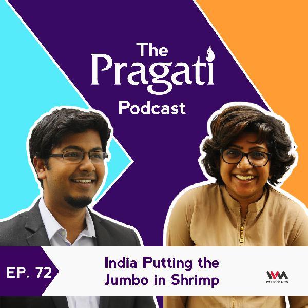 Ep. 72: India Putting the Jumbo in Shrimp