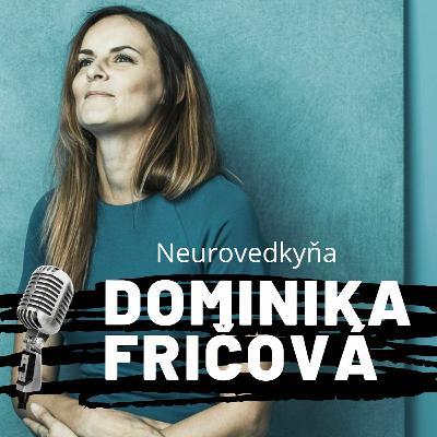 EP.67 Dominika Fričová - Slovenská neurovedkyňa, ktorú baví hľadať odpovede na záhadné otázky