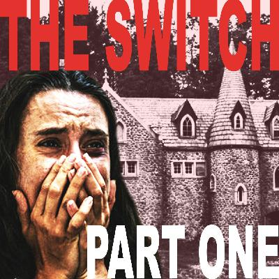 The Switch - Part One