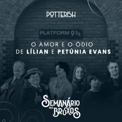 #5: O amor e o ódio de Lílian e Petúnia, com Gabriela Benevides e Igor Moretto