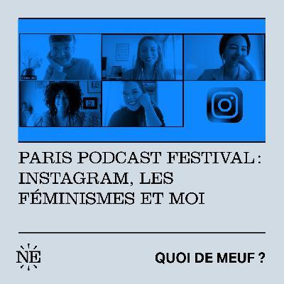 Paris Podcast Festival : Instagram, les féminismes et moi