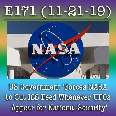 e171 US Government 'Forces NASA to Cut ISS Feed Whenever UFOs Appear for National Security'