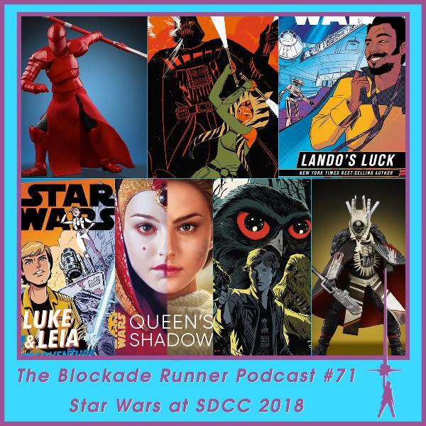 Star Wars at SDCC 2018 - The Blockade Runner Podcast #71