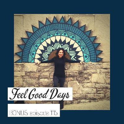 Feel Good Days... {Bonus!}