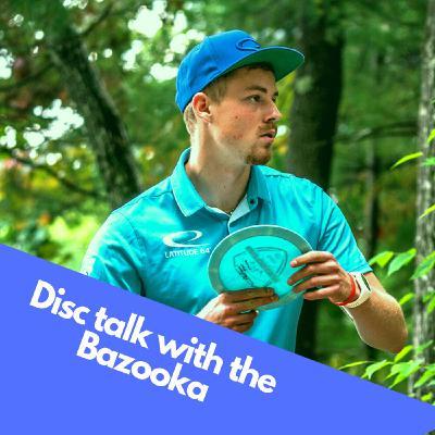 Disc talk with the Bazooka