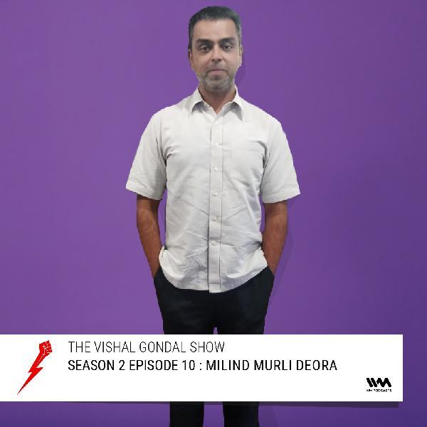 S02 E10: Milind Murli Deora