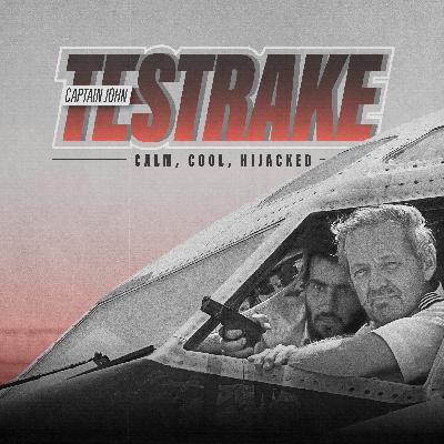 Captain John Testrake: Calm, Cool, Hijacked