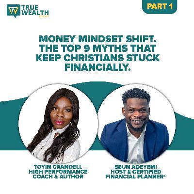 Money Mindset Shift. The Top 9 Myths That Keep Christians Stuck Financially- Part 1