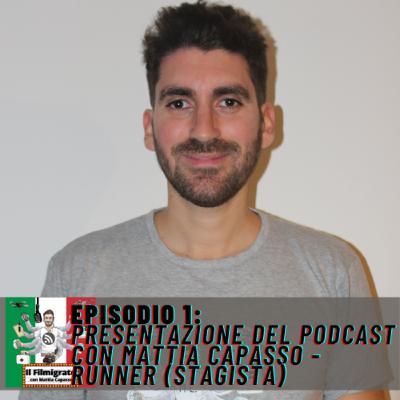 Episodio 1: Presentazione del podcast con Mattia Capasso - Runner (Stagista)