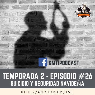 T2 - Episodio #26 - Suicidio y Seguridad Navideña