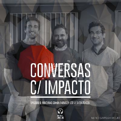 S1E6 | Parcerias Comunitárias | Hugo Mé & Simão OOM | EDP & Just a Change