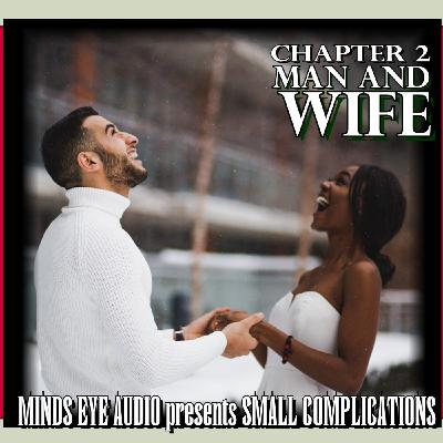 Small Complications - CH 2 - Man And Wife