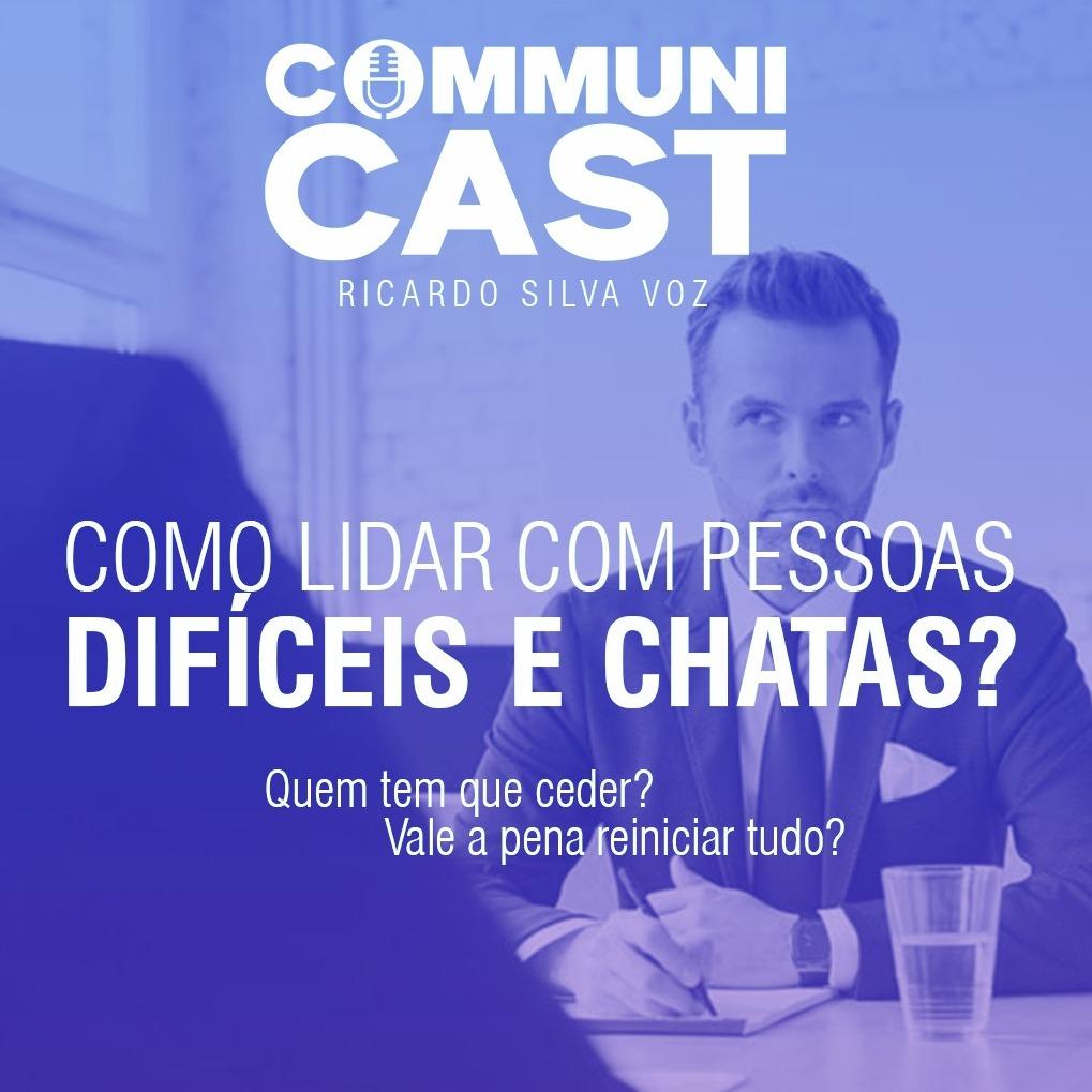 #02 - Como Lidar Com Pessoas Difíceis e Chatas _ Ricardo Silva Voz