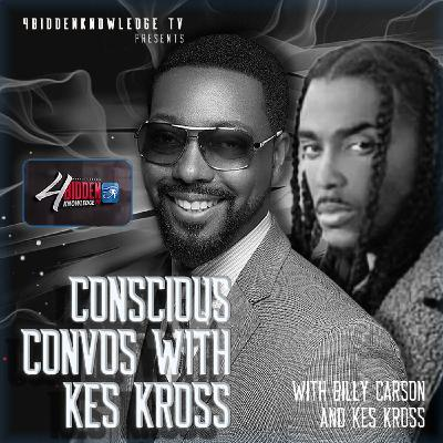 Conscious Convos With Songwriter Kross and Billy Carson