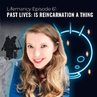 Past Lives: Is Reincarnation a Thing?
