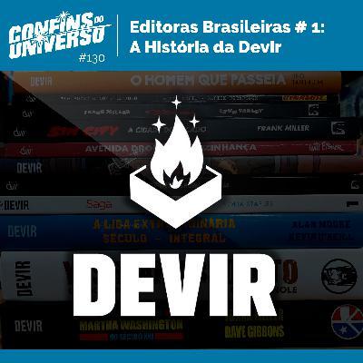 Confins do Universo 130 – Editoras Brasileiras # 1: A História da Devir