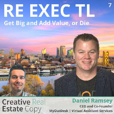 Scaling Your Brokerage with Systems | Get Big and Add Value, Or Die | Daniel Ramsey
