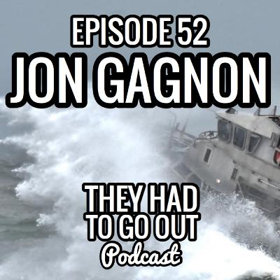 Episode 52: John Gagnon - BMCM (Ret.) - Surfman - Officer in Charge